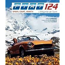 Fiat 124 Spider, Coupé, Abarth : L'élégante de Turin