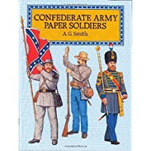 Confederate Army Paper Soldiers (Dover Children's Activity Books) by A. G. Smith (1995-03-30)