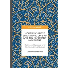 Modern Chinese Literature, Lin Shu and the Reformist Movement: Between Classical and Vernacular Language
