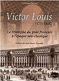 Victor Louis (1731-1800) Le triomphe du goût français à l'époque néo-classique