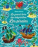 Le grand livre des labyrinthes - Les pirates
