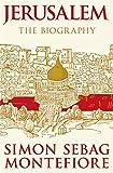 Jerusalem: The Biography by Simon Sebag Montefiore (2011-05-01) - Simon Sebag Montefiore