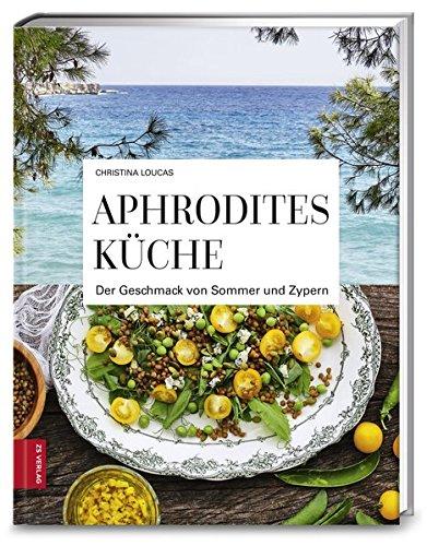 Aphrodites Küche: Der Geschmack von Sommer und Zypern
