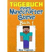 Tagebuch eines Minecrafter Steve: Buch 1: (Inoffizielle)