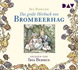 Das große Hörbuch von Brombeerhag: Ungekürzte Lesung mit Iris Berben (2 CDs)