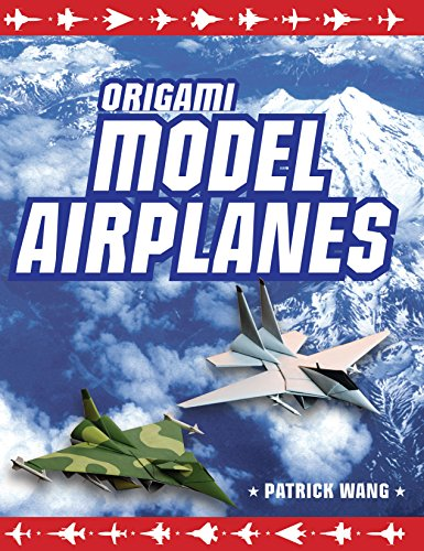 Origami Model Airplanes: Create Amazingly Detailed Model Airplanes Using Basic Origami Techniques!: Origami Book with 23 Designs & Plane Histor por Patrick Wang