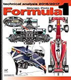 Formula 1 2016/2017 Technical Analysis (Formula 1 World Championship Yearbook)