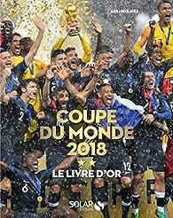 Le livre d'Or de la Coupe du monde 2018 par Gérard Ejnès