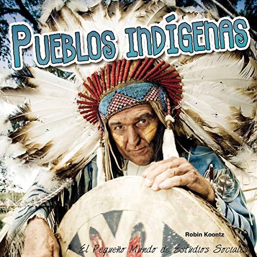 Pueblos Indigenas / Indigenous Peoples (El pequeño mundo de estudios sociales (Little World Social Studies))