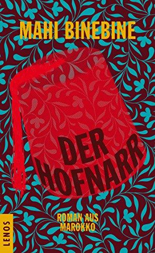Der Hofnarr: Roman aus Marokko (Arabische Welten)