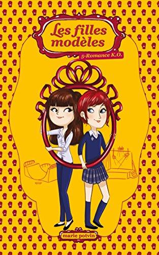 Les filles modèles T05: Romance K.O.