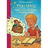 Frau Ulkig (Doppelband) - Tipps zu Hausaufgaben und guten Noten: Erstleser-Sammelband