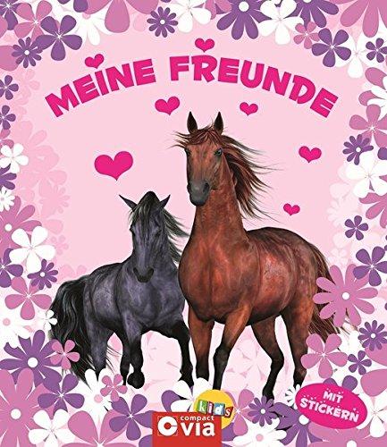 Pferde. Freundebuch mit Stickern. Meine besten Freundinnen und Freunde (Meine Freunde)