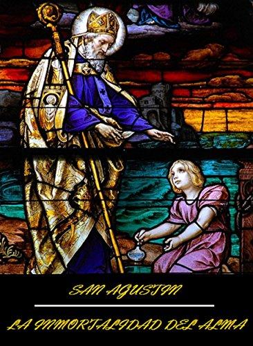 La Inmortalidad del Alma por San Agustín
