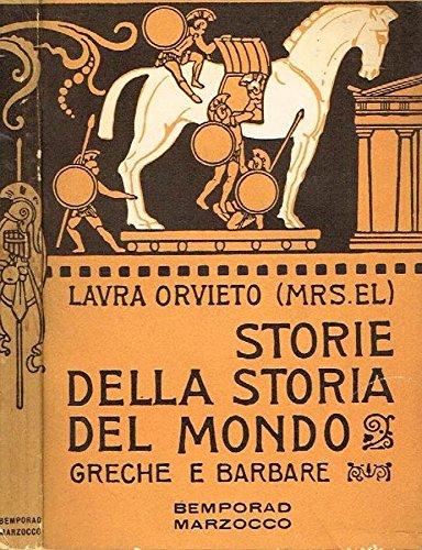 STORIE DELLA STORIA DEL MONDO. Greche e barbare.