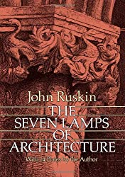7 Lamps of Architecture / the Seven Lamps of Architecture