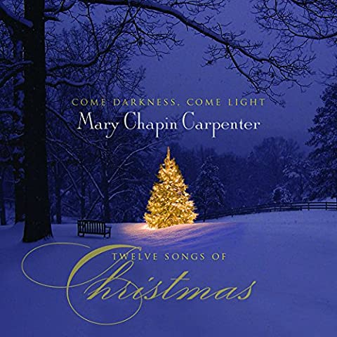 Come Darkness,Come Light: 12 Songs of Christmas
