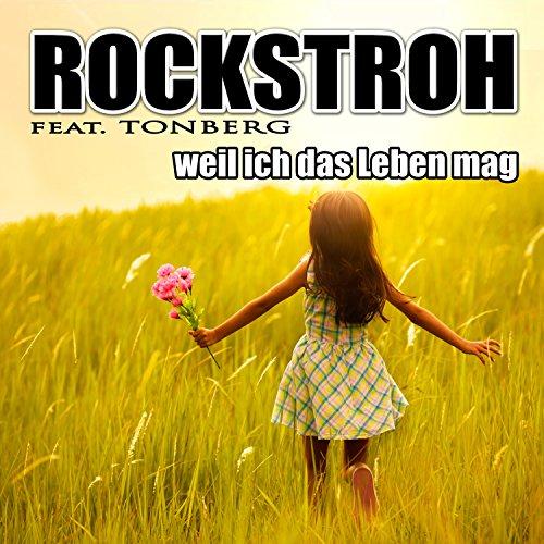 Rockstroh Feat. Tonberg - Weil Ich Das Leben Mag