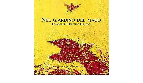 Amazon.it: Nel giardino del mago. Omaggi all\'Orlando Furioso ...