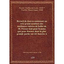 Recueil de dances contenant un très grand nombres des meilleures entrées de ballet de M. Pécour tant