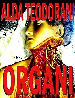 Organi: Manuale di scrittura anatomica di [Teodorani, Alda]