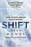 Shift (Wool Trilogy 2) by Howey, Hugh (2013) Hardcover