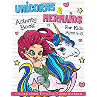 Unicorns and Mermaids Activity Book for Kids Ages 4-8: Great Workbook Game for Learning, Coloring, Dot to Dot, Mazes, Puzzles, Word Search and More!