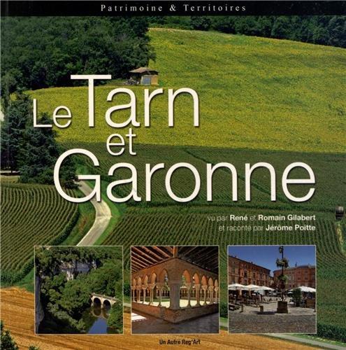 Tarn-et-Garonne (le) (Patrimoine et Territoires)