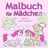 Malbuch für Mädchen Buch 5 ab 4 Jahren: Tolle Motive wie Tiere, Bauernhof, Elfen, Einhorn, Schmetterling, Pferde und viele Weitere für Kinder