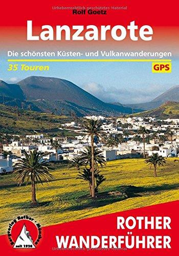 Lanzarote: Die schönsten Küsten- und Vulkanwanderungen. 35 Touren. Mit GPS-Daten (Rother Wanderführer) -