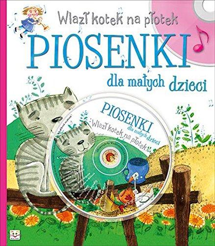 Wlazl kotek na plotek Piosenki dla malych dzieci + CD