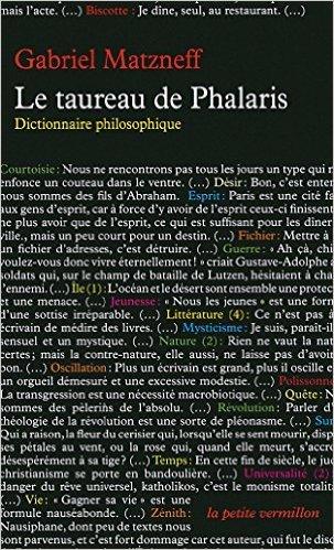 Le taureau de Phalaris: Dictionnaire philosophique de Gabriel Matzneff ( 3 novembre 1994 )