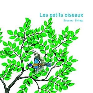 vignette de 'Les petits oiseaux (Susumu Shingu)'