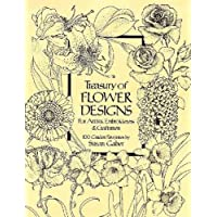 Treasury of Flower Designs for Artists, Embroiderers and Craftsmen: 100 Garden Favorites