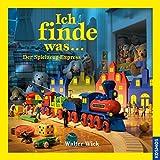 Ich finde was, Der Spielzeug-Express - Walter Wick