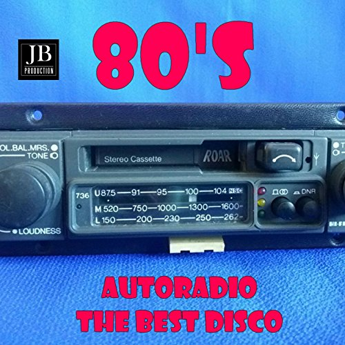 Autoradio 80'S (The Best Disco)