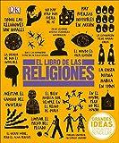 El Libro de Las Religiones (Grandes Ideas, Explicaciones Sencillas / Big Ideas Simply Explained)
