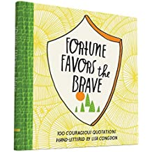 Fortune Favors the Brave: 100 Courageous Quotations (2015-08-18)