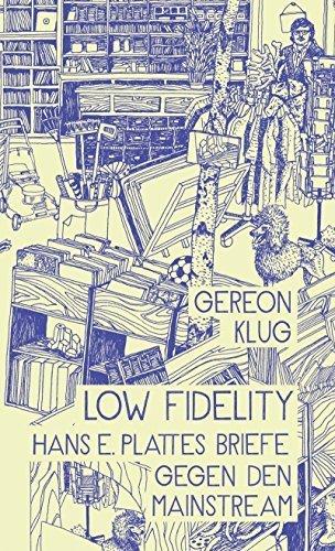 Low Fidelity. Hans E. Plattes BriefegegendenMainstream by Gereon Klug (2014) Gebundene Ausgabe (Brief-platte)