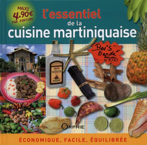 L'essentiel de la cuisine martiniquaise : Economique, facile, quilibre