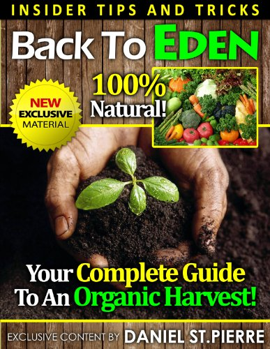 Back To Eden: Your Complete Guide To An Organic Harvest! (English Edition)