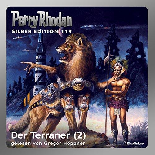 Der Terraner - Teil 2 (Perry Rhodan Silber Edition 119)