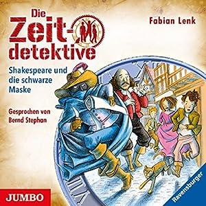 Shakespeare und die schwarze Maske: Die Zeitdetektive 35