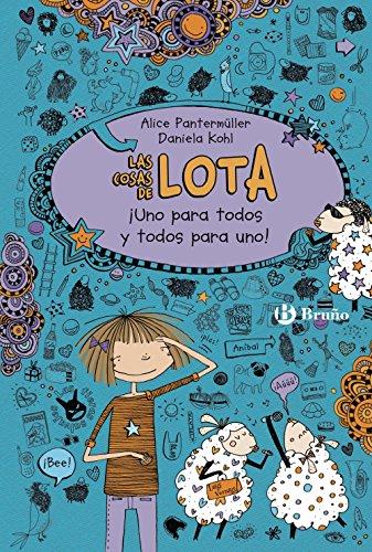 Las cosas de LOTA: ¡Uno para todos y todos para uno! (Castellano - A Partir De 10 Años - Personajes Y Series - Las Cosas De Lota) por Alice Pantermüller