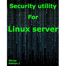 Security utility for Linux server (English Edition)