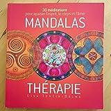 Telecharger Livres Mandalas therapie 30 meditations pour apaiser l esprit le corps et l ame (PDF,EPUB,MOBI) gratuits en Francaise