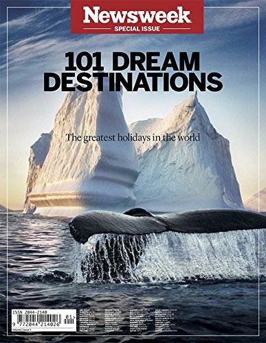 newsweek-special-issue-101-dream-destinations-the-greatest-holidays-in-the-world
