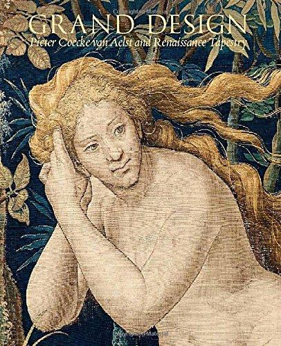 Grand Design: Pieter Coecke van Aelst and Renaissance Tapestry (Metropolitan Museum of Art (Hardcover))