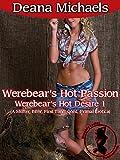Werebear's Hot Passion (Werebear's Hot Desire 1): (A Shifter, BBW, First Time, Coed, Primal Erotica)