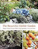 Gifts Flowers Food Best Deals - The Beautiful Edible Garden: Design A Stylish Outdoor Space Using Vegetables, Fruits, and Herbs